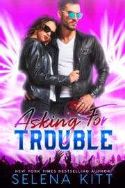 Asking for Trouble ebook by Selena Kitt