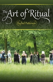 The Art of Ritual ebook by Rachel Patterson