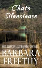 Chute Silencieuse (Freres Sanders #2) ebook by Barbara Freethy