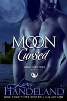 Moon Cursed - A Sexy Shifter Paranormal Romance Series ebook by