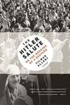 The Hitler Salute ebook by Tilman Allert