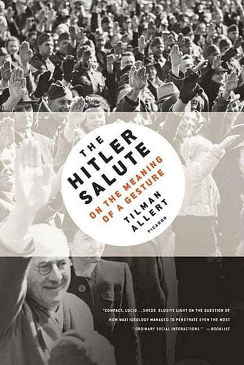 The Hitler Salute - On the Meaning of a Gesture ebook by Tilman Allert