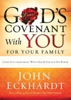 God's Covenant With You for Your Family ebook by John Eckhardt