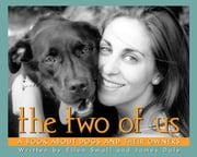 The Two of Us - A Book About Dogs and Their Owners ebook by Ellen Small,Jim Dale