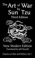 The Art of War by Sun Tzu - New Modern Edition ebook by Sun Tzu, Jeff Mcneill