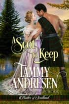 A Scot to Keep - Brides of Scotland ebook by Tammy Andresen