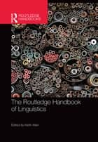 The Routledge Handbook of Linguistics ebook by Keith Allan