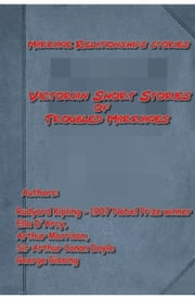 Victorian Short Stories Of Troubled Marriages ebook by Rudyard Kipling,Arthur Morrison,Ella D'Arcy,Arthur Conan Doyle,George Gissing