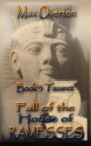 Fall of the House of Ramesses, Book 3: Tausret ebook by Max Overton