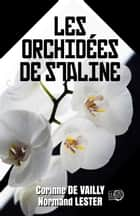 Les Orchidées de Staline eBook by Corinne De Vailly, Normand Lester