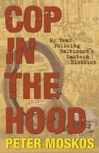 Cop in the Hood ebook by Peter Moskos