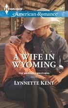 A Wife in Wyoming ebook by Lynnette Kent