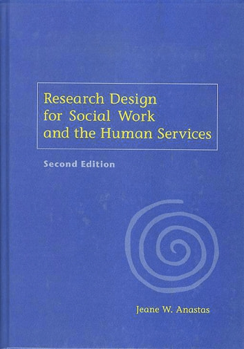 Research Design for Social Work and the Human Services ebook by Jeane W. Anastas