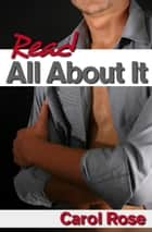 Read All About It ebook by Carol Rose