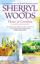 Home In Carolina (Sweet Magnolias, Book 5) ebook by Sherryl Woods