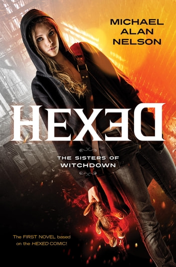 Hexed - The Sisters of Witchdown ebook by Michael Alan Nelson