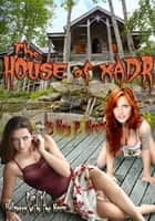 The House of Xadr ebook by Kris Kreme