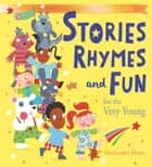 Orchard Stories, Rhymes and Fun for the Very Young ebook by Margaret Mayo