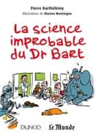 La science improbable du Dr Bart ebook by Pierre Barthélemy, Marion Montaigne