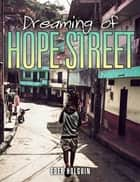Dreaming of Hope Street ebook by Eder Holguin