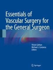 Essentials of Vascular Surgery for the General Surgeon ebook by Vivian Gahtan,Michael J. Costanza
