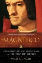 Magnifico ebook by Miles J. Unger