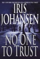 No One to Trust ebook by Iris Johansen