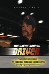 Welcome Aboard Driver ebook by L. William Kirwin
