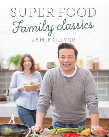 Super Food Family Classics ebook by Jamie Oliver
