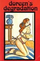 Doreen's Degradation - Erotic Novel ebook by Sand Wayne