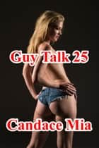 Guy Talk 25 ebook by