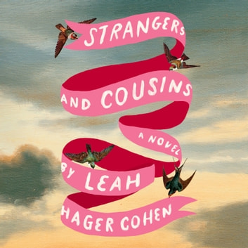 Strangers and Cousins - A Novel audiobook by Leah Hager Cohen
