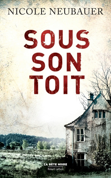 Sous son toit eBook by Nicole NEUBAUER