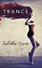 Trance ebook by Tabitha Levin