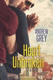 Heart Unbroken ebook by Andrew Grey