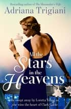 All the Stars in the Heavens ebook by Adriana Trigiani