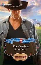 The Cowboy (Mills & Boon M&B) (The Lost Millionaires, Book 2) ebook by Leah Vale
