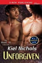 Unforgiven ebook by Kiel Nichols