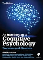 An Introduction to Cognitive Psychology ebook by David Groome