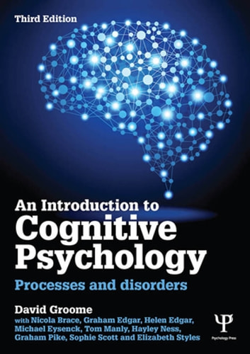 An Introduction to Cognitive Psychology - Processes and disorders ebook by David Groome