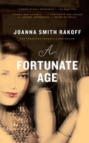 A Fortunate Age - A Novel ebook by Joanna Smith Rakoff