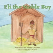 Eli the Stable Boy ebook by Keith Ogorek,Eric Walton