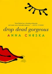 Drop Dead Gorgeous ebook by Anna Cheska