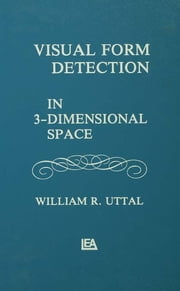 Visual Form Detection in Three-dimensional Space ebook by W. R. Uttal