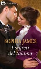 I segreti del talamo (eLit) - eLit eBook by Sophia James