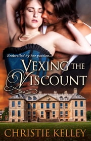Vexing the Viscount ebook by Christie Kelley