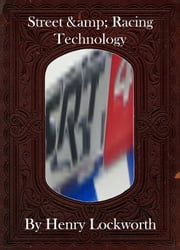 Street & Racing Technology ebook by Henry Lockworth,Lucy Mcgreggor,John Hawk