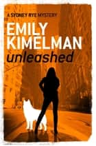 Unleashed ebook by Emily Kimelman