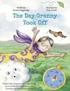 The Day Granny Took Off ebook by Kerstin Muggeridge
