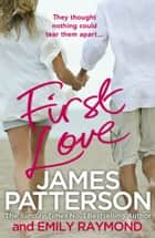 First Love ebook by James Patterson